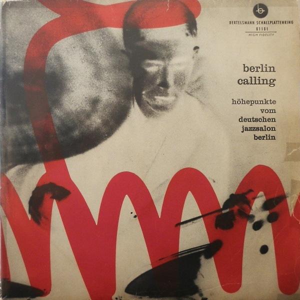 Berlin Calling – Höhepunkte Vom Deutschen Jazzsalon Berlin