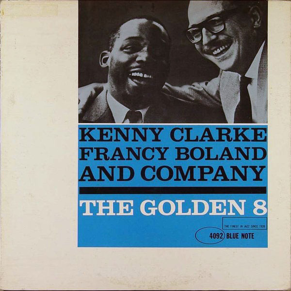 Kenny Clarke with Francy Boland And Company ‎– The Golden Eight