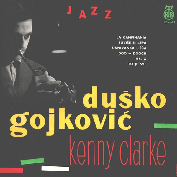Duško Gojković With Kenny Clarke – International Jazz Octet