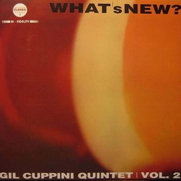 Gil Cuppini Quintet Vol. – 2 What's New?
