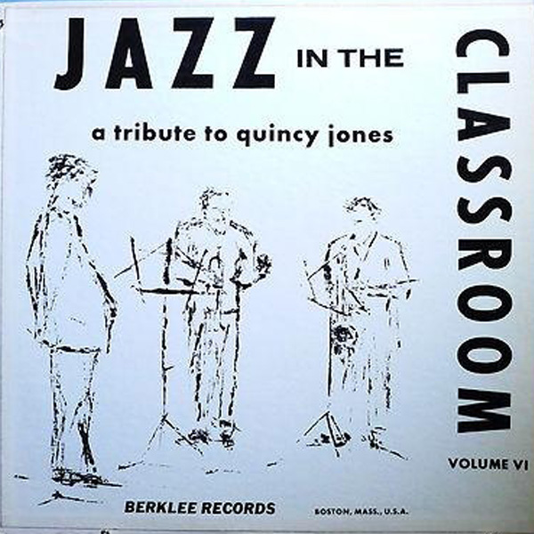 Jazz In The Classroom ‎– A Tribute To Quincy Jones Vol. 6