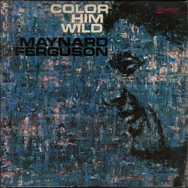 Maynard Ferguson ‎– Color Him Wild