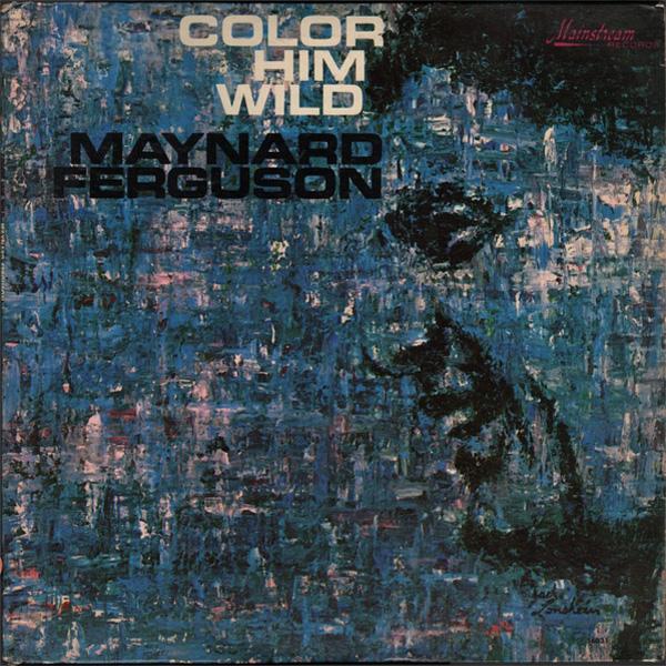 Maynard Ferguson – Color Him Wild