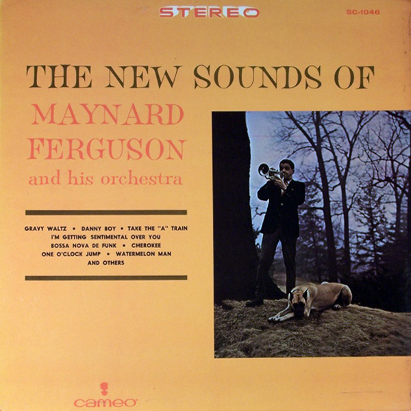Maynard Ferguson And His Orchestra ‎– The New Sounds Of Maynard Ferguson And His Orchestra
