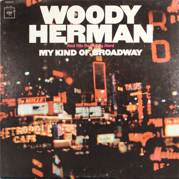 Woody Herman And His Swinging Herd – My Kind Of Broadway