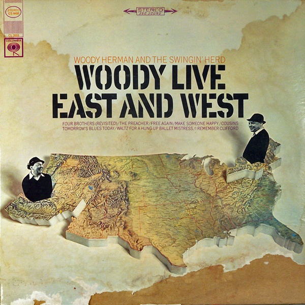 Woody Herman And The Swingin' Herd ‎– Woody Live East And West