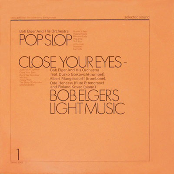 Bob Elger And His Orchestra ‎– Pop Slop / Close Your Eyes – Bob Elger's Light Music