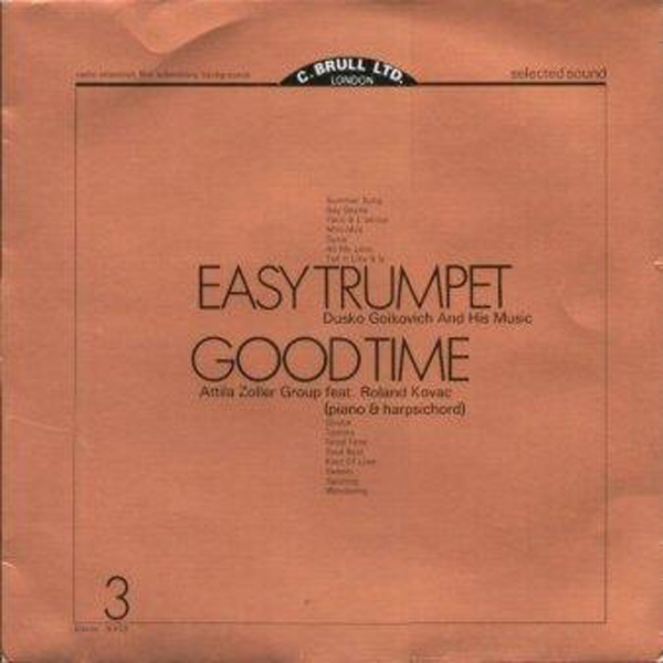 Dusko Goikovich And His Music / Attila Zoller Group Feat. Roland Kovac ‎– Easy Trumpet / Good Time