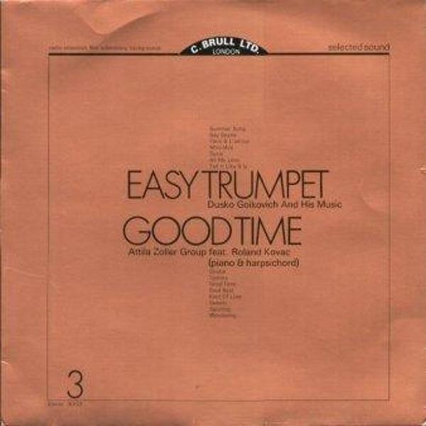 Dusko Goikovich And His Music / Attila Zoller Group Feat. Roland Kovac – Easy Trumpet / Good Time