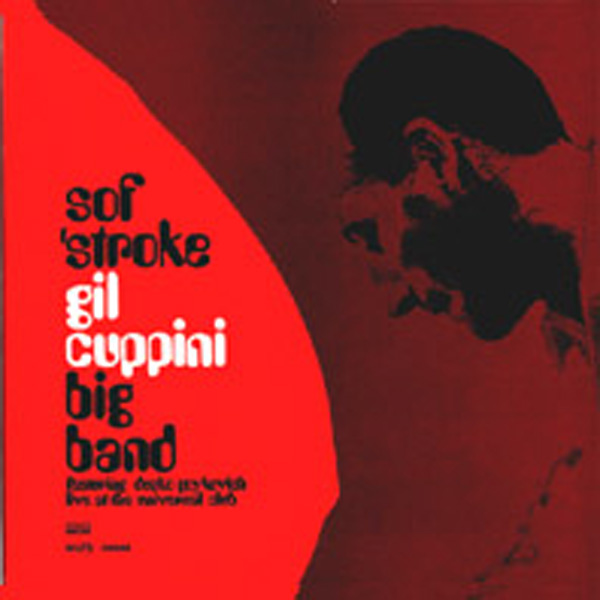 Gil Cuppini Big Band – Sof' Stroke