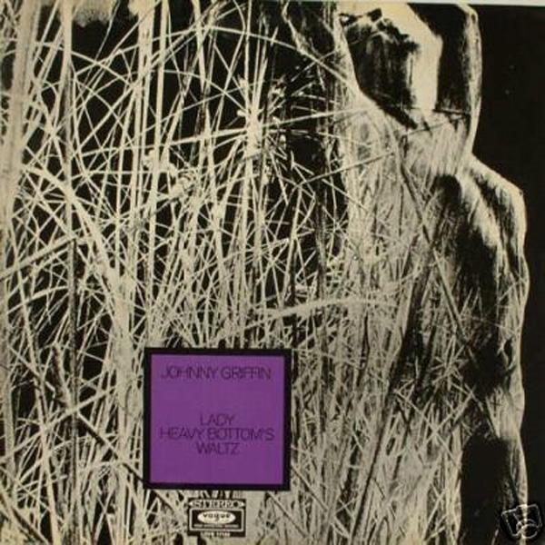 Johnny Griffin – Lady Heavy Bottom's Waltz