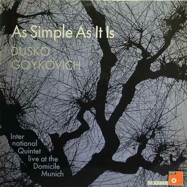 Dusko Goykovich International Quintet ‎– As Simple As It Is