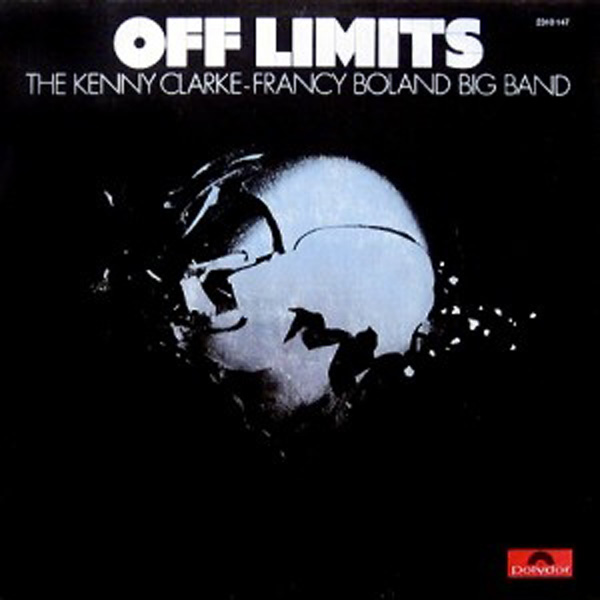 Kenny Clarke – Francy Boland Big Band, The ‎– Off Limits