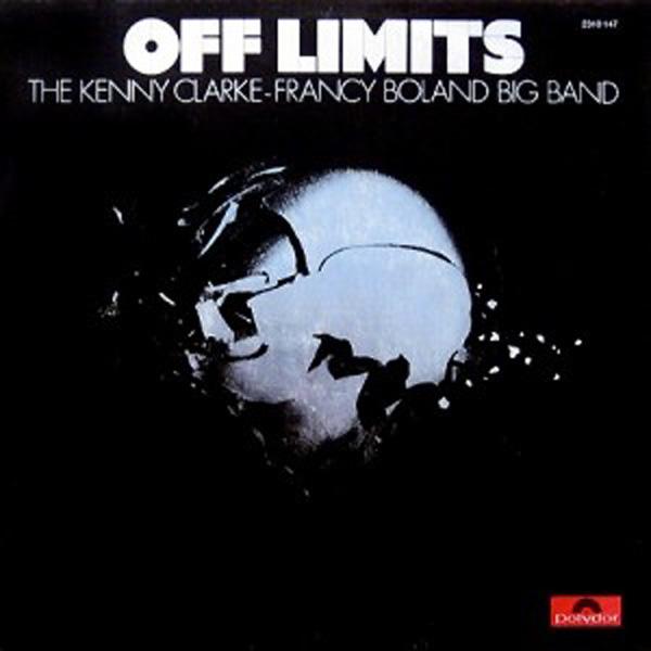 Kenny Clarke – Francy Boland Big Band, The – Off Limits