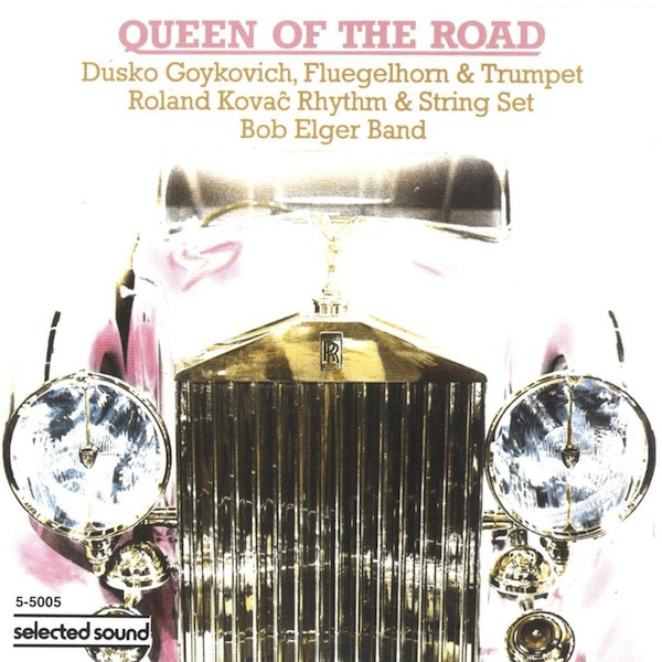 Dusko Goykovich – Roland Kovac Rhythm & String Set – Bob Elger Band ‎– Queen Of The Road
