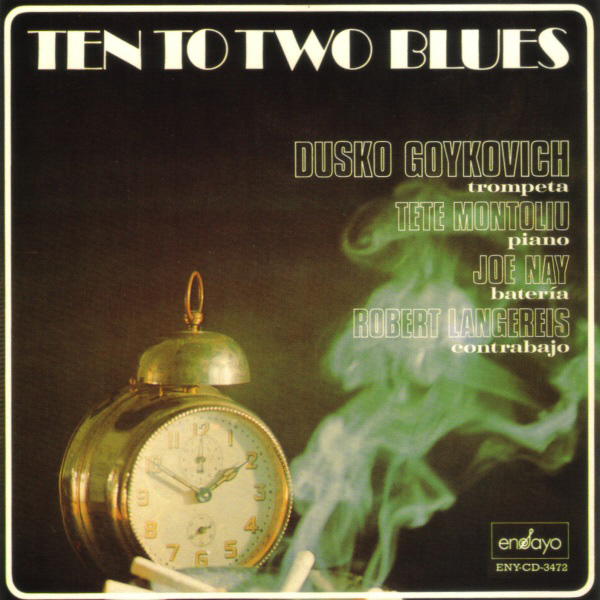 Dusko Goykovich ‎– Ten To Two Blues