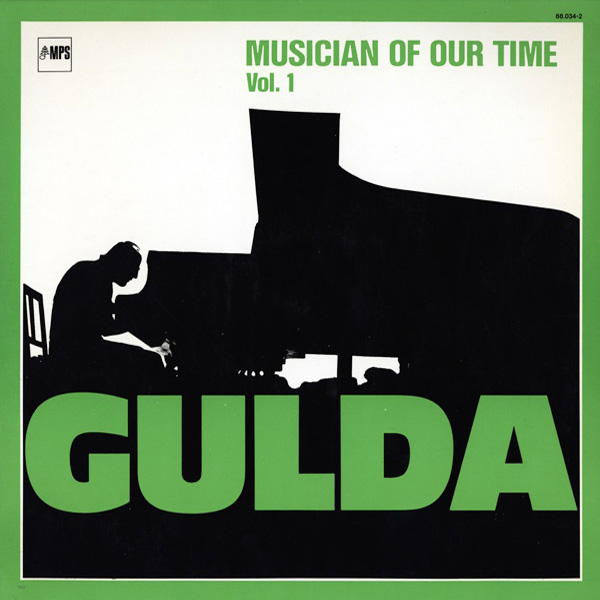 Friedrich Gulda – Musician Of Our Time Vol. 1