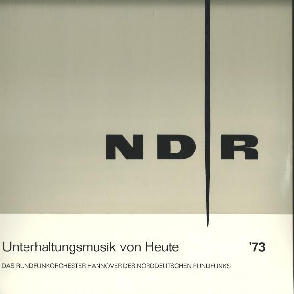 Rundfunkorchester Hannover Des Norddeutschen Rundfunks – Unterhaltungsmusik Von Heute '73