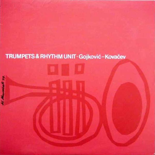 Gojković – Kovačev – Trumpets & Rhythm Unit