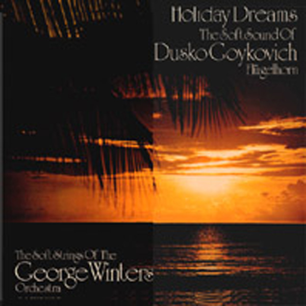 Dusko Goykovich – The George Winters Orchestra ‎– Holiday Dreams