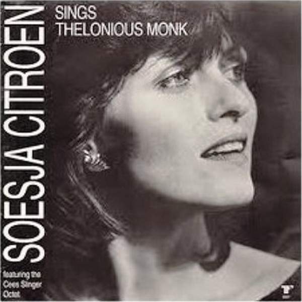 Soesja Citroen Featuring The Cees Slinger Octet ‎– Sings Thelonious Monk