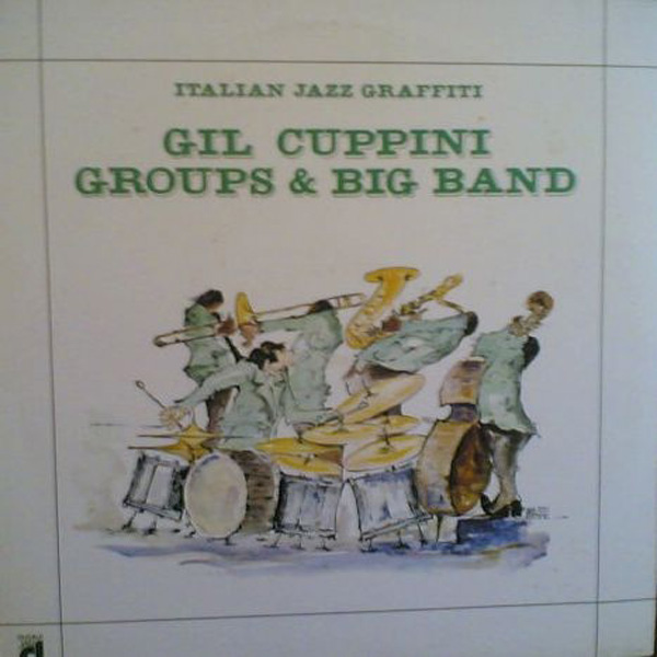 Gil Cuppini ‎– Gil Cuppini Groups & Big Band