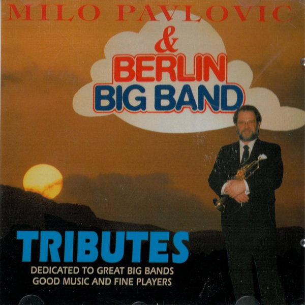 Milo Pavlovic & Berlin Big Band ‎– Tributes