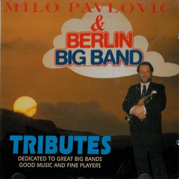 Milo Pavlovic & Berlin Big Band – Tributes