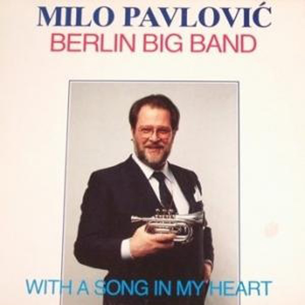 Milo Pavlović & Berlin Big Band ‎– With A Song In My Heart
