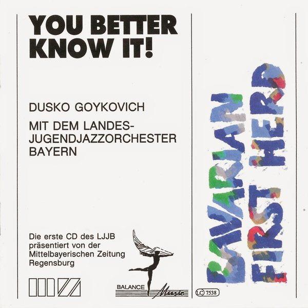 Dusko Goykovich Mit Dem Landes Jugend Jazz Orchester – You Better Know It!