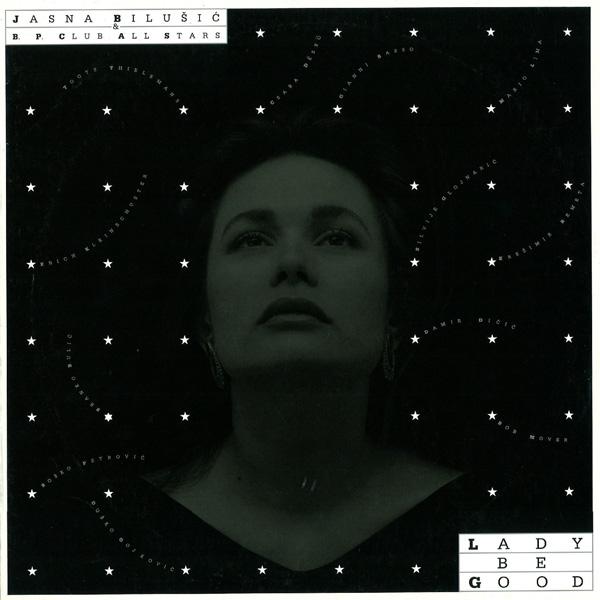 Jasna Bilušić & B.P. Club All Stars – Lady Be Good