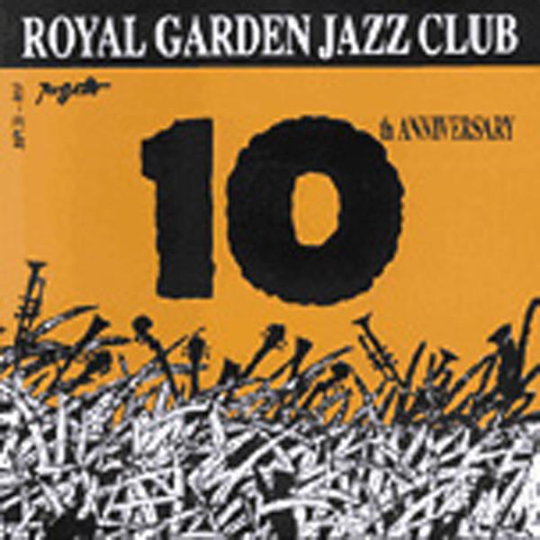 Royal Garden Jazz Club 10th Aniversary