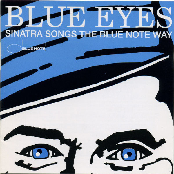 Blue Eyes (Sinatra Songs The Blue Note Way)