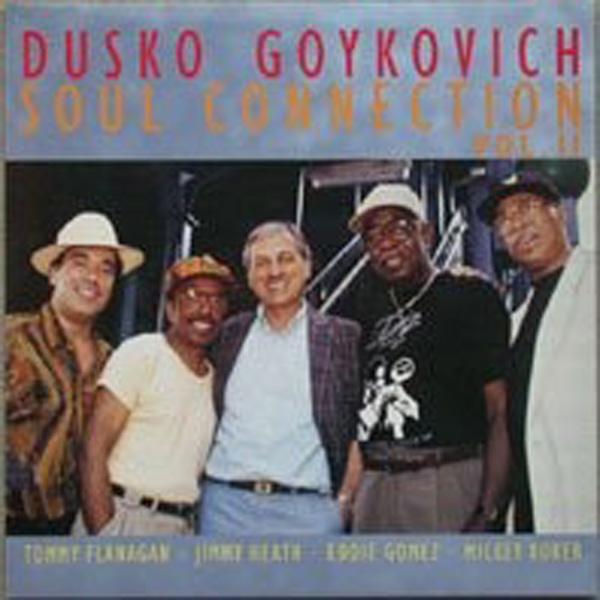 Dusko Goykovich – Soul Connection Vol. II