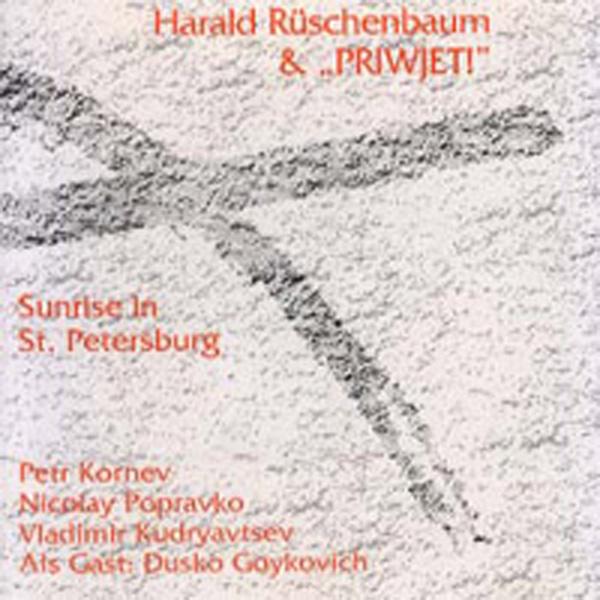Harold Ruschenbaum & Priwjet – Sunrise In St. Petersburg