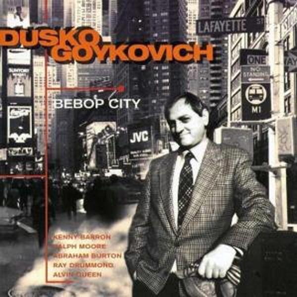 Dusko Goykovich – Bebop City
