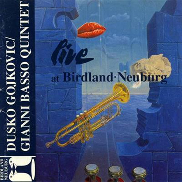 Dusko Gojkovic, Gianni Basso Quintet – Live At Birdland Neuburg
