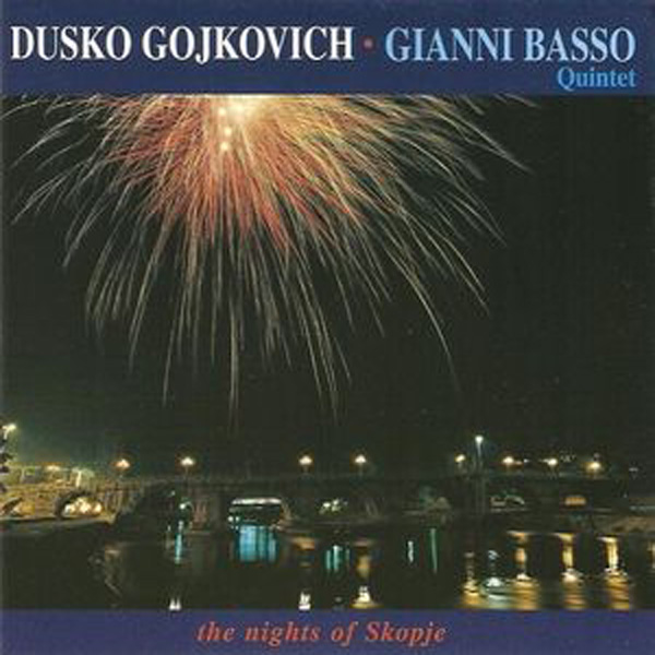 Dusko Gojkovich, Gianni Basso Quintet ‎– The Nights Of Skopje