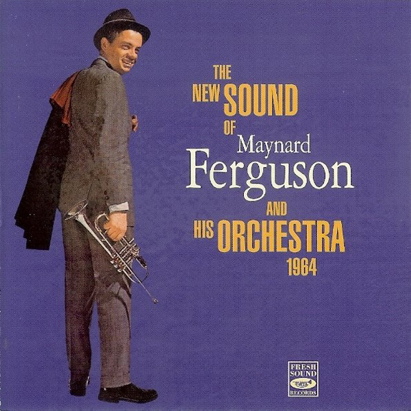 Maynard Ferguson – The New Sound Of Maynard Ferguson And His Orchestra 1964