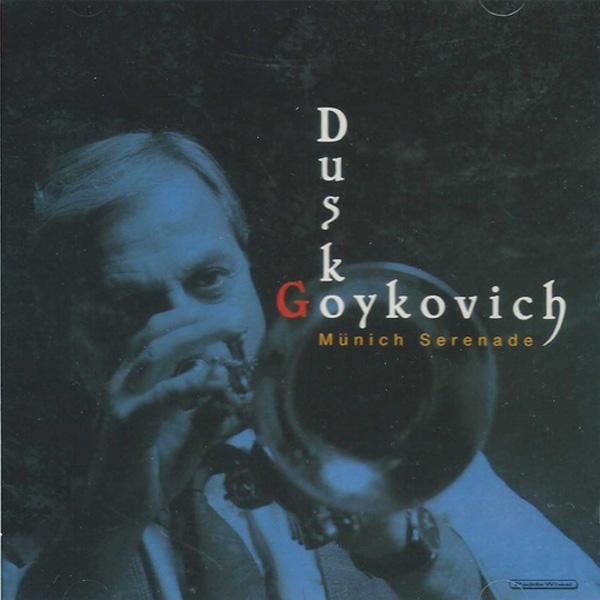 Dusko Goykovich – Munich Serenade
