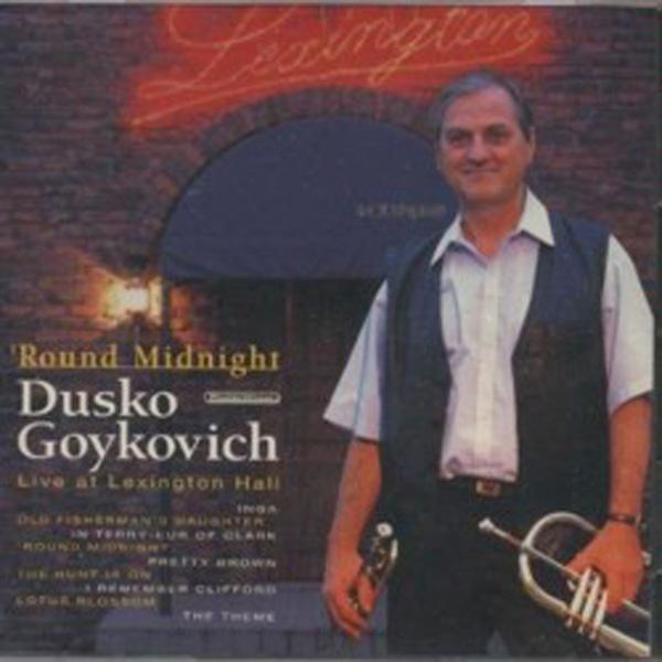 Dusko Goykovich – Round Midnight