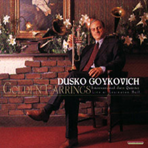 Dusko Goykovich – Golden Earrings