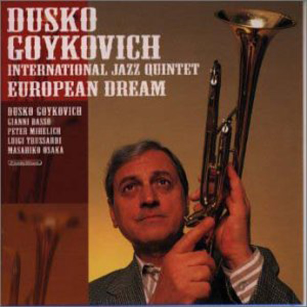 Dusko Goykovich – European Dream