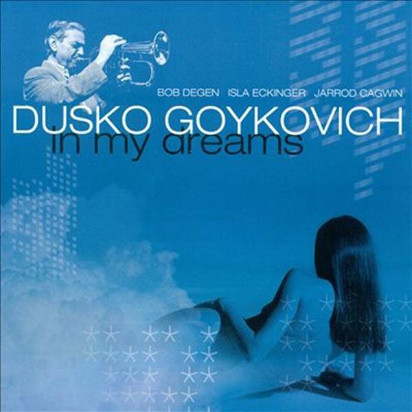 Dusko Goykovich – In My Dreams