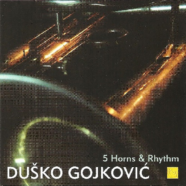Duško Gojković – 5 Horns & Rhythm