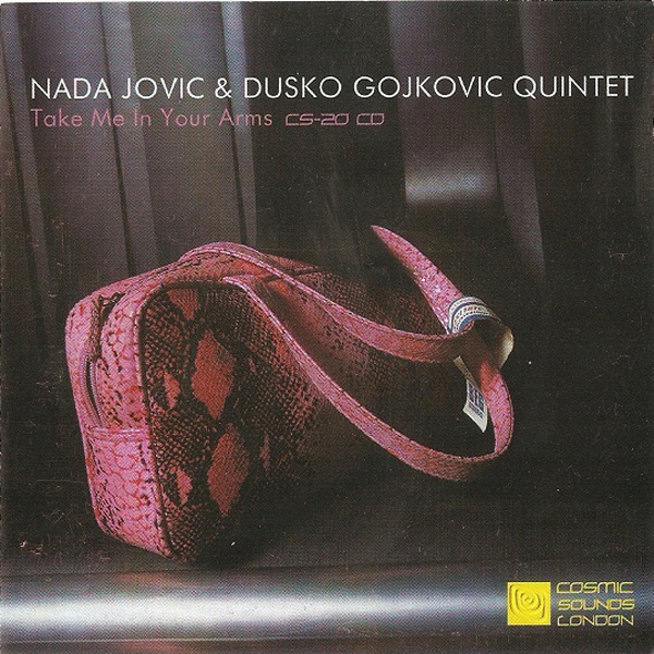 Nada Jovic & Dusko Gojkovic Quintet ‎– Take Me In Your Arms