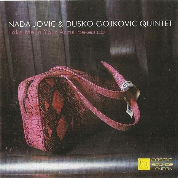 Nada Jovic & Dusko Gojkovic Quintet – Take Me In Your Arms