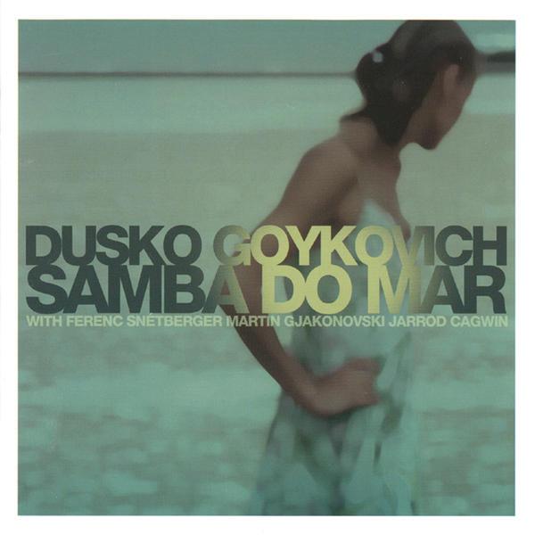 Dusko Goykovich – Samba Do Mar