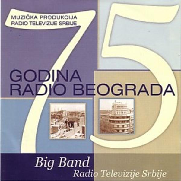 Big Band Radio Televizije Srbije – 75 Godina Radio Beograda
