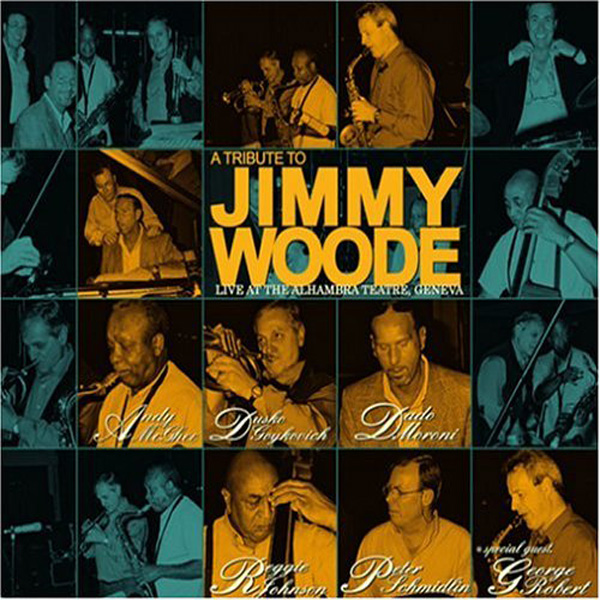 A Tribute To Jimmy Woode: Live at The Alhambra Theatre, Geneva